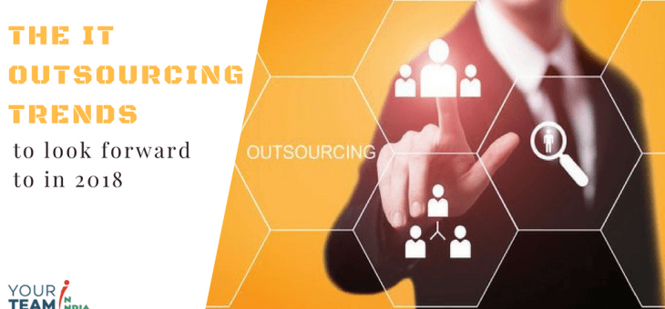 The IT Outsourcing Trends to Look Forward in 2018