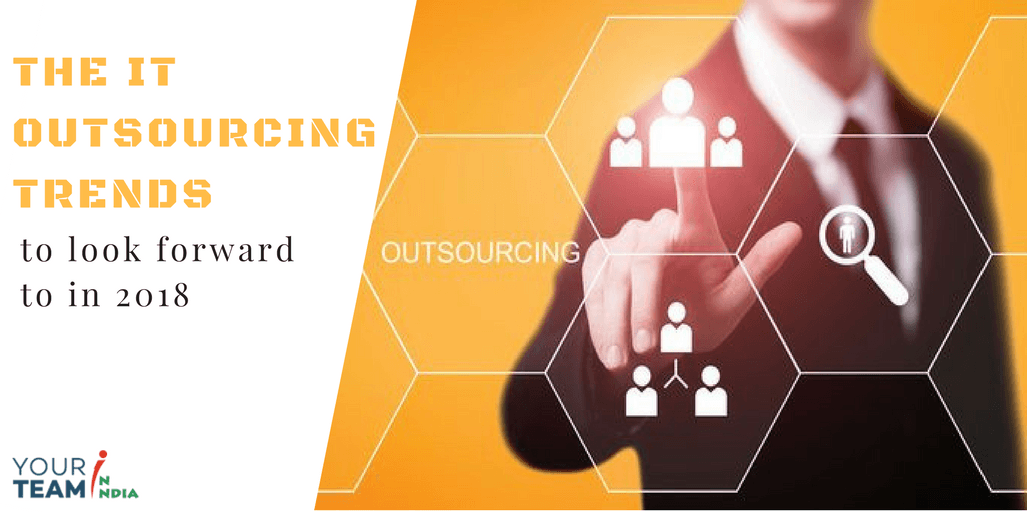 The-IT-Outsourcing-Trends-to-look-forward-to-in-2018_YTII
