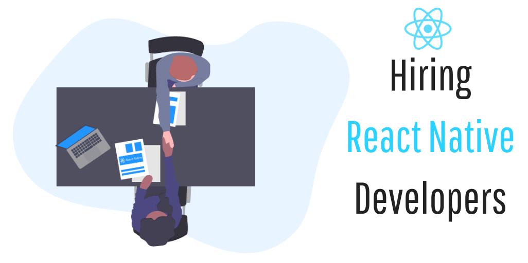 How to Hire React Native Developers? Things to Consider!