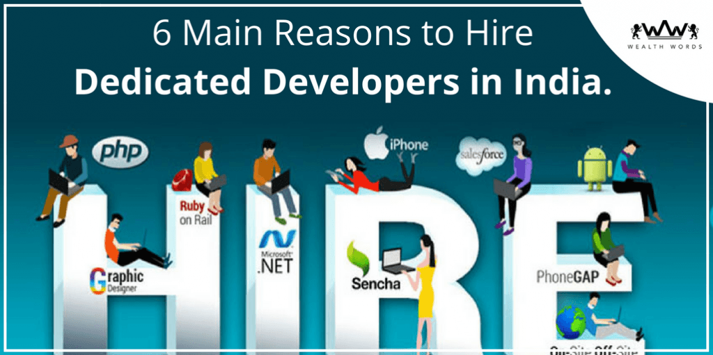 6 main reasons to Hire Dedicated Developers in India