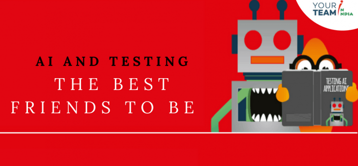 AI and Testing – The Best Friends to Be!