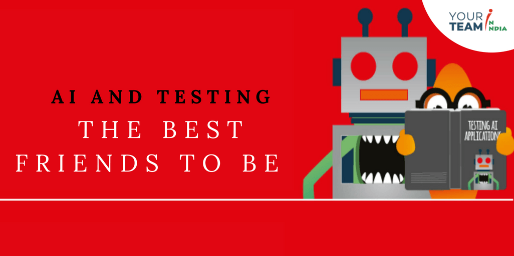 AI and Testing - The Best Friends to Be!