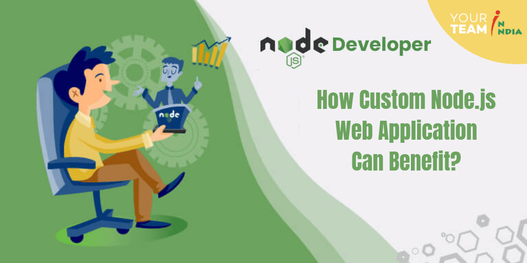 How Custom Node.js Web Application can benefit
