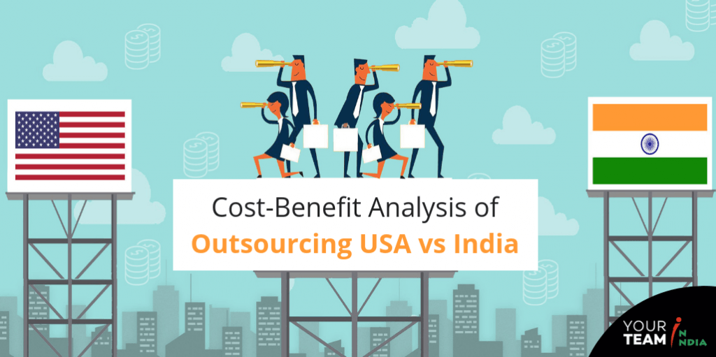 Cost-Benefit Analysis of Outsourcing USA vs India - Your Team in India