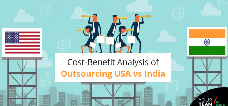 Cost-Benefit Analysis of Outsourcing: India vs USA