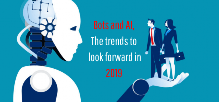 6 Amazing Chatbot and AI trends to look forward in 2019 and beyond!