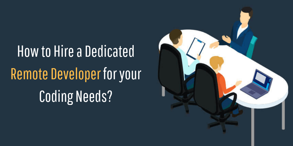 How to hire a dedicated remote developer for your coding needs