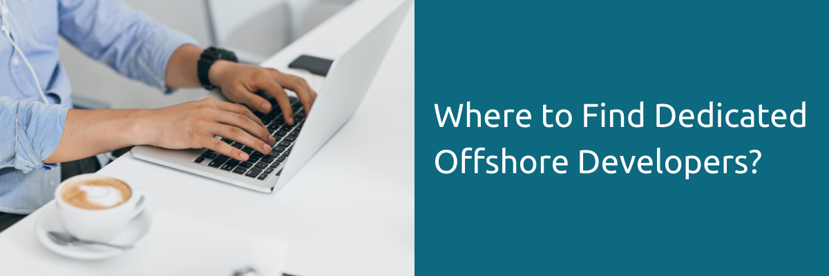 Where to Find Dedicated Offshore Developers?