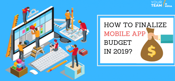 How to Finalize Mobile App Development Cost in 2019?