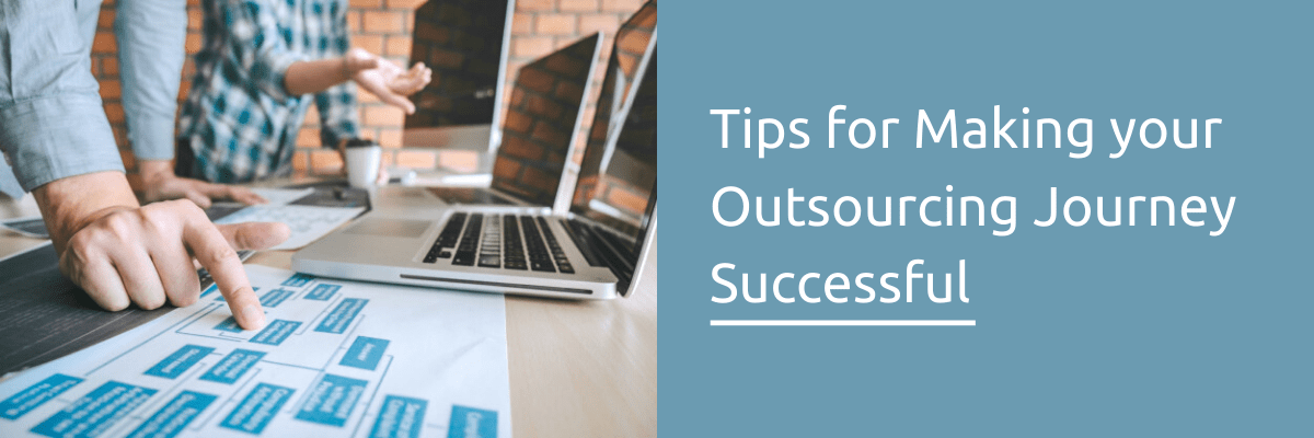 Tips for Making your Outsourcing Journey Successful