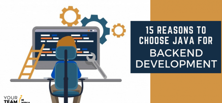 15+ Top Reasons to Choose Java for Backend Development