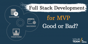 Full Stack Development for MVP - Good or Bad?