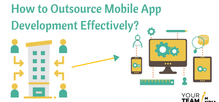 How to Outsource Mobile App Development Effectively?