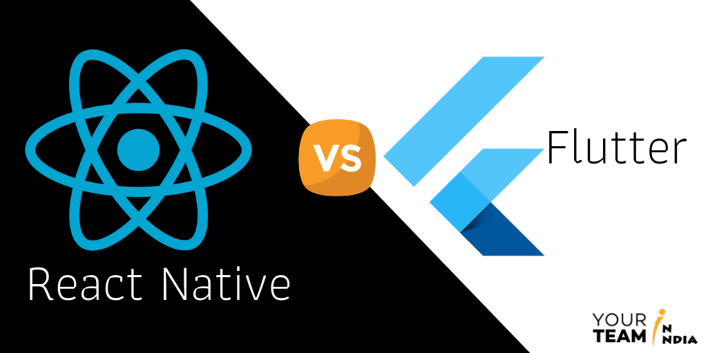 React Native vs Flutter - Choose Your Hero - YourTeaminIndia