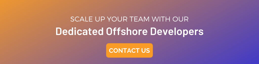 Scale Up with Our Dedicated Offshore Developers?