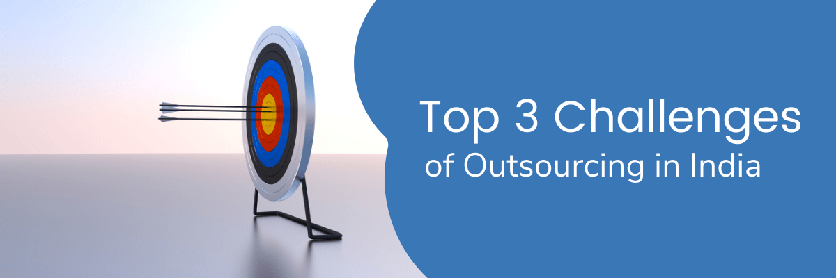 Top 3 Challenges of Outsourcing in India