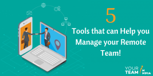 5 Tools that can Help you Manage a Remote Team