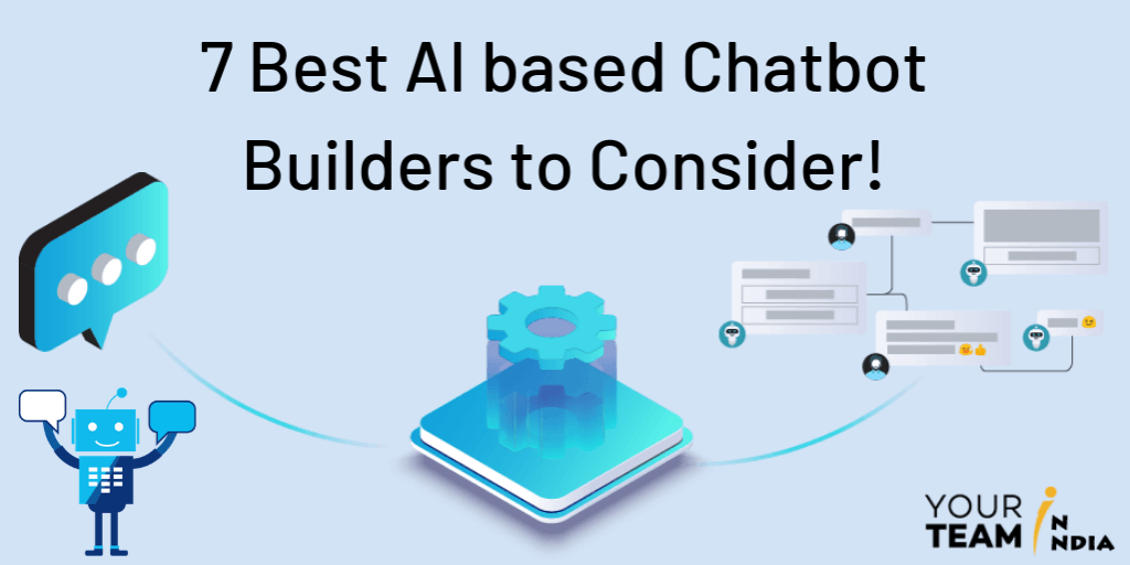 7 Best AI Based Chatbot Builders to Consider