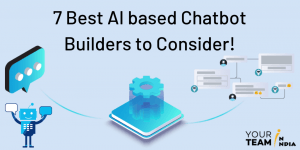 7 Best AI based Chatbot Builders to Consider!