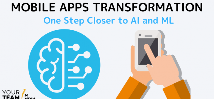 Mobile Apps Transformation – One Step Closer to AI and ML