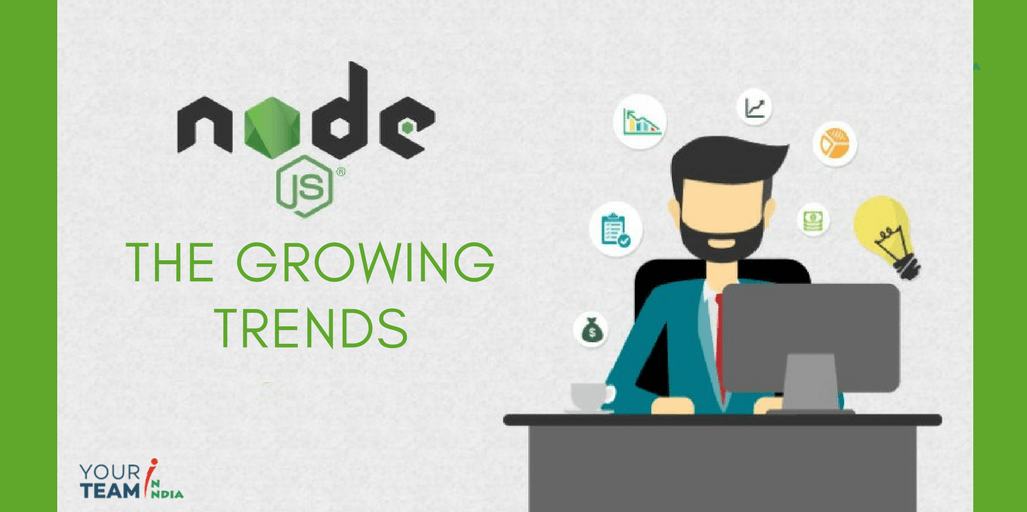 Node.js Development -The Growing Trends - YourTeaminIndia