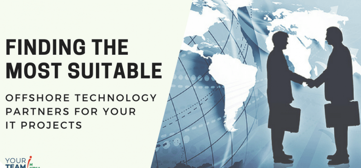 Choose Reliable Offshore Technology Partners for IT Projects