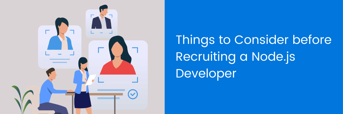 Things to Consider before Recruiting a Node.js Developer