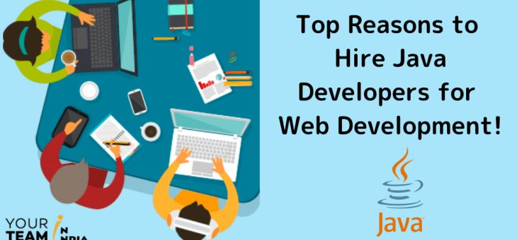 Top Reasons to Hire Java Developers for Web Development!