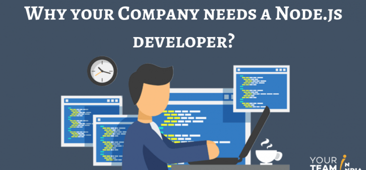 Why your Company needs a Node.js developer?