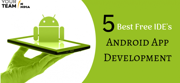 5 Best IDE's for Android App Development