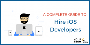 A Complete Guide to Hire iOS Developers