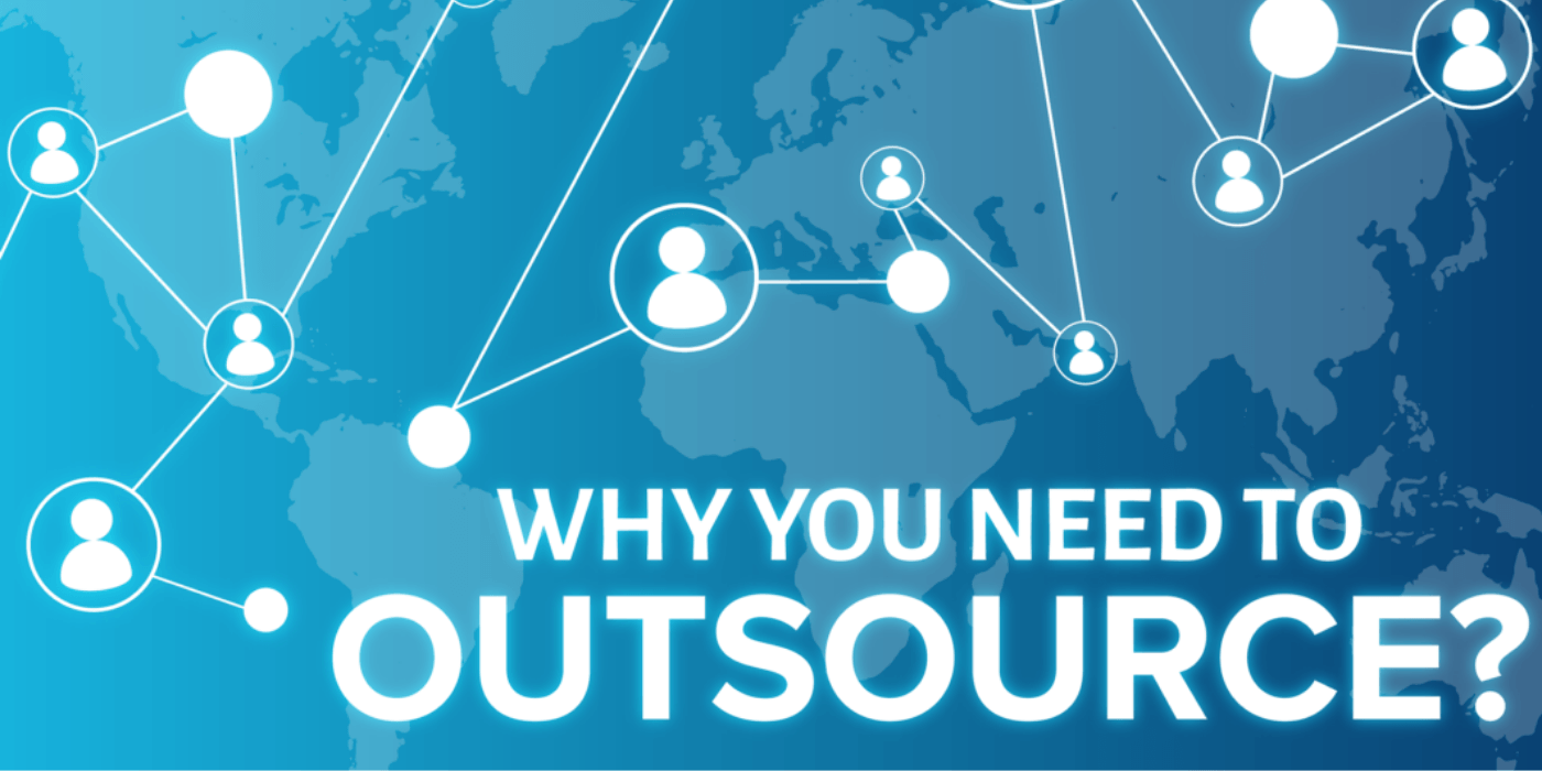 Why Do You Need to Outsource?