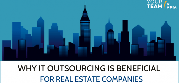 Why IT Outsourcing is Beneficial for Real Estate Companies?