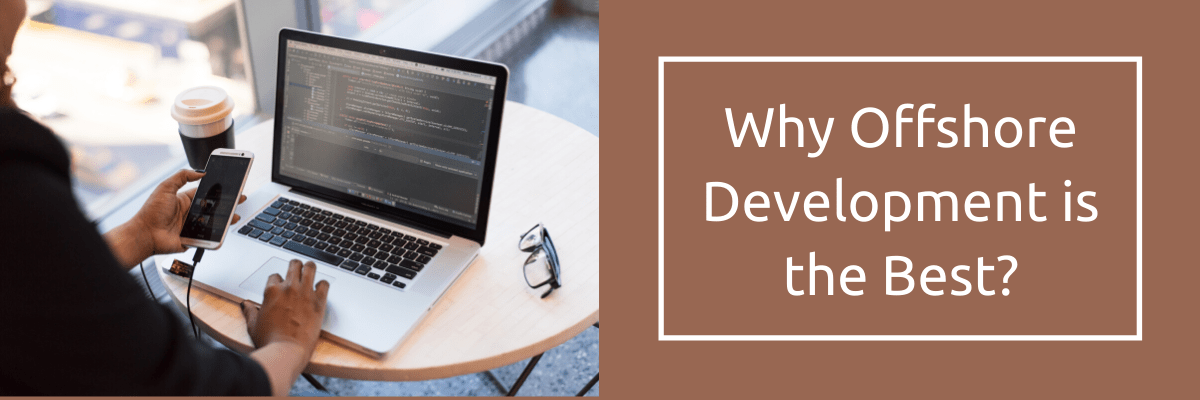 Why Offshore Development is the Best?