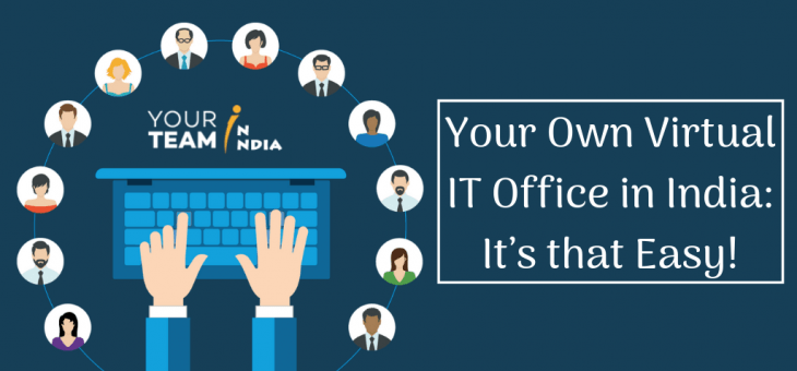 Your Own Virtual IT Office in India: It's That Easy!