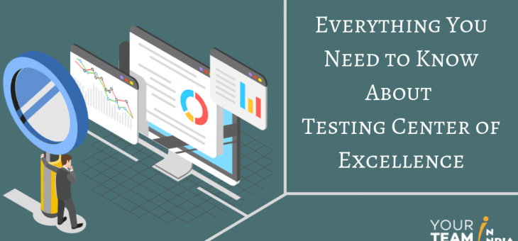 Everything You Need to Know About Testing Center of Excellence