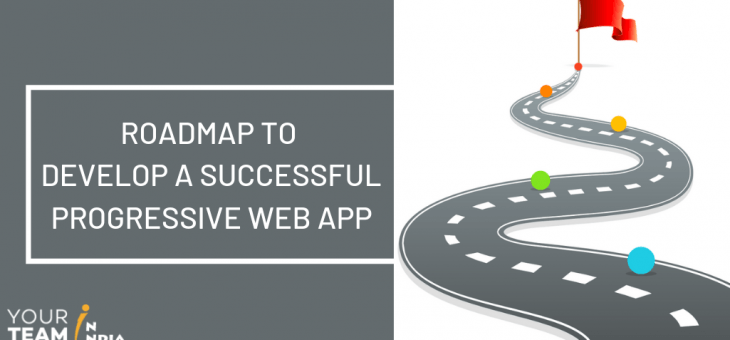 Roadmap to Develop a Successful Progressive Web App