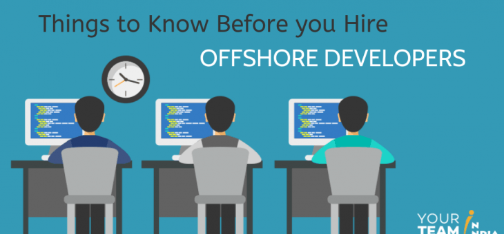 Things to Know Before You Hire Offshore Developers