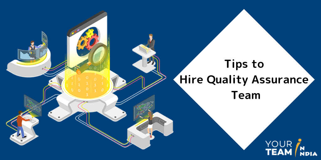 Tips to Hire Quality Assurance Team