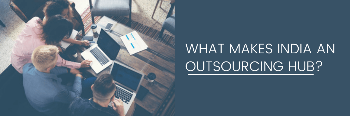 What Makes India an Outsourcing Hub?