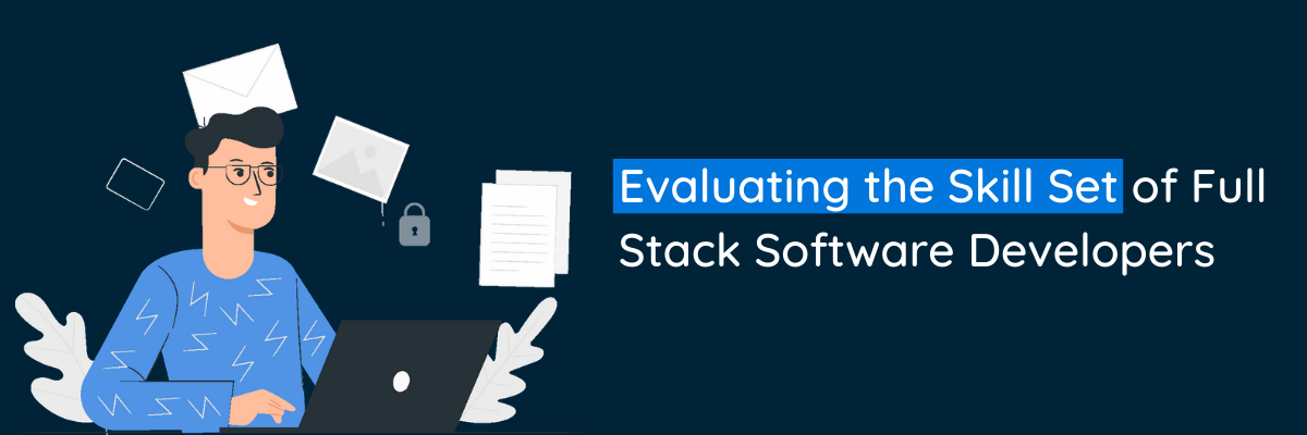 Evaluating the Skill Set of Full Stack Software Developers