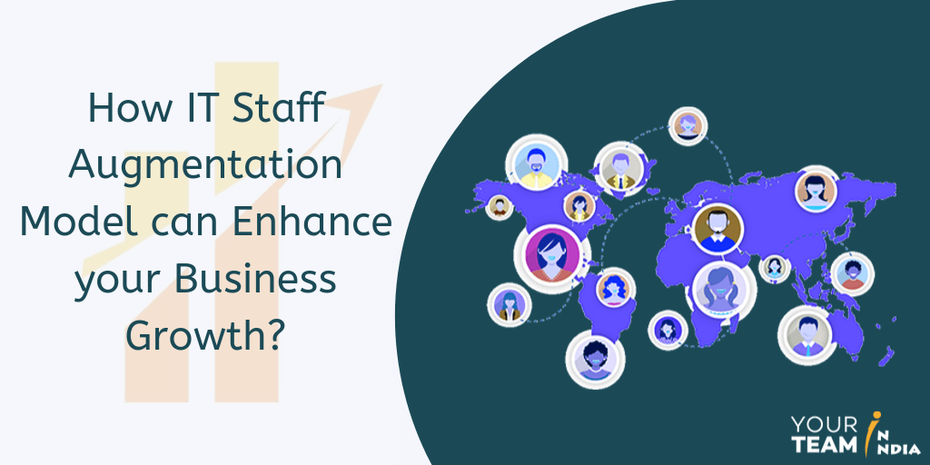 How IT Staff Augmentation Model can Enhance your Business Growth?