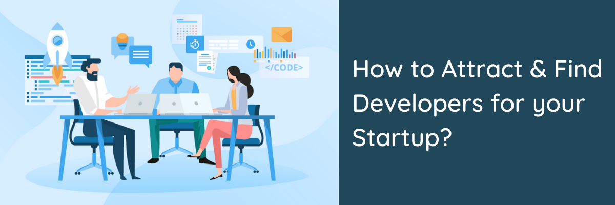 How to Attract & Find a Software Developer for your Startup?