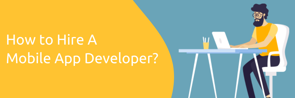How to Hire a Mobile App Developer?