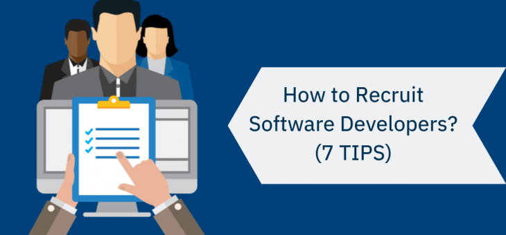 How to Recruit Software Developers? (7 Tips)