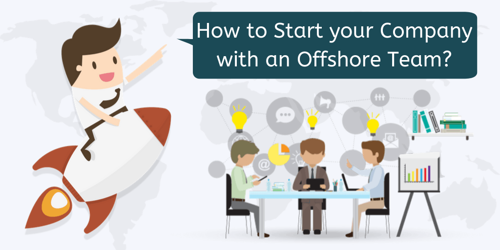 How to Start your Company with an Offshore Team?