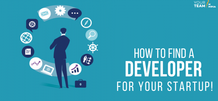 How to Find a Developer for Your Startup!