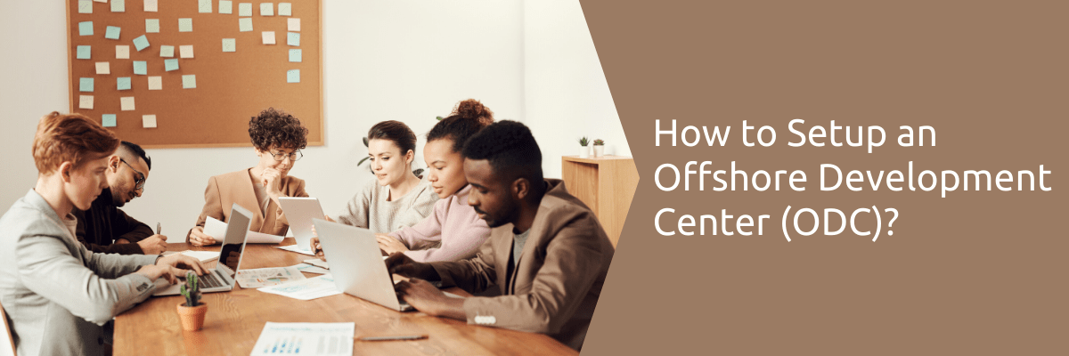 How to Setup an Offshore Development Center (ODC)?