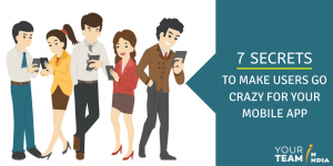 Must-Have App Features to Make Users Go Crazy?