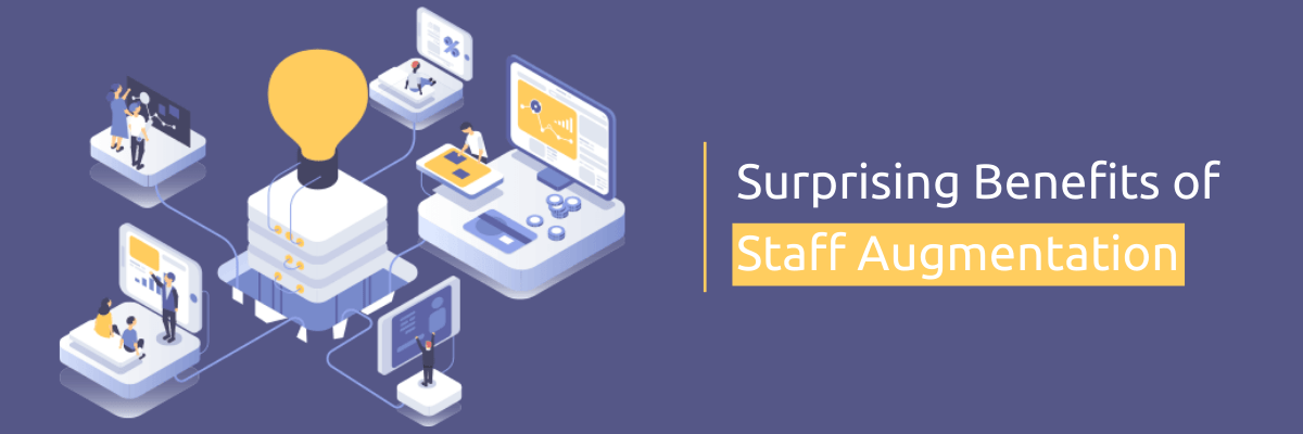 Surprising Benefits of Staff Augmentation